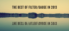 The Best of Filter/Gauge in 2013